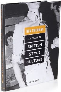 BEN SHERMAN 50 years of British Style & Culture